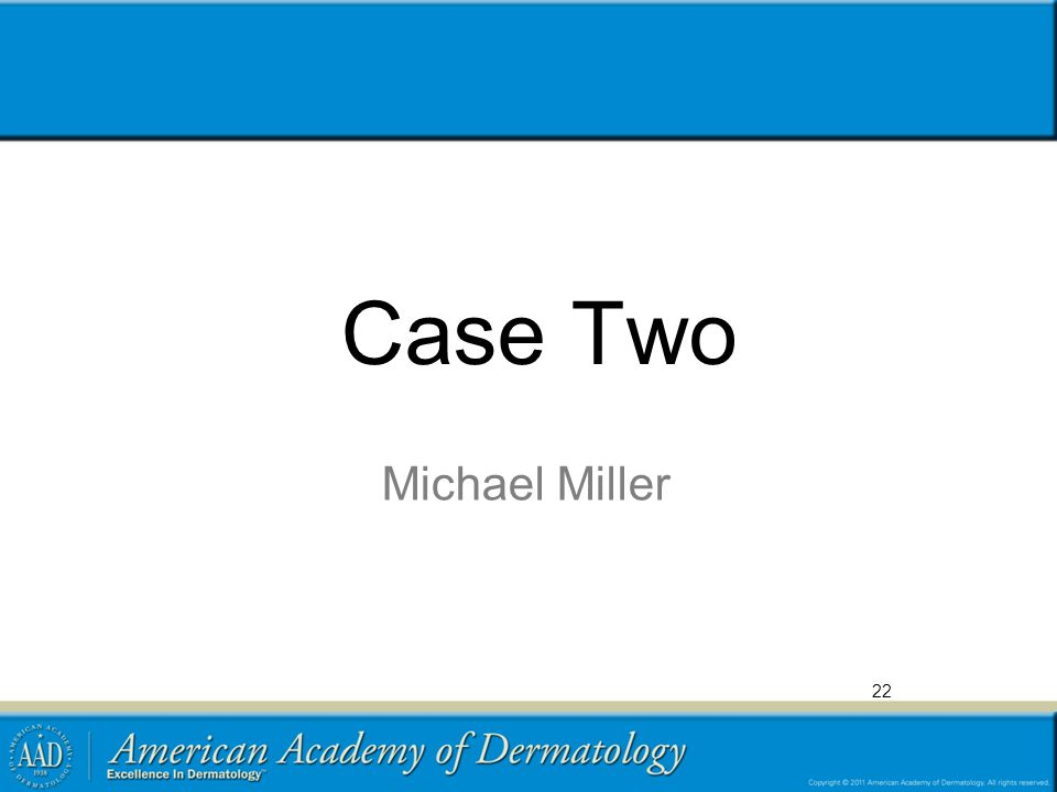 Case Two Michael Miller 22