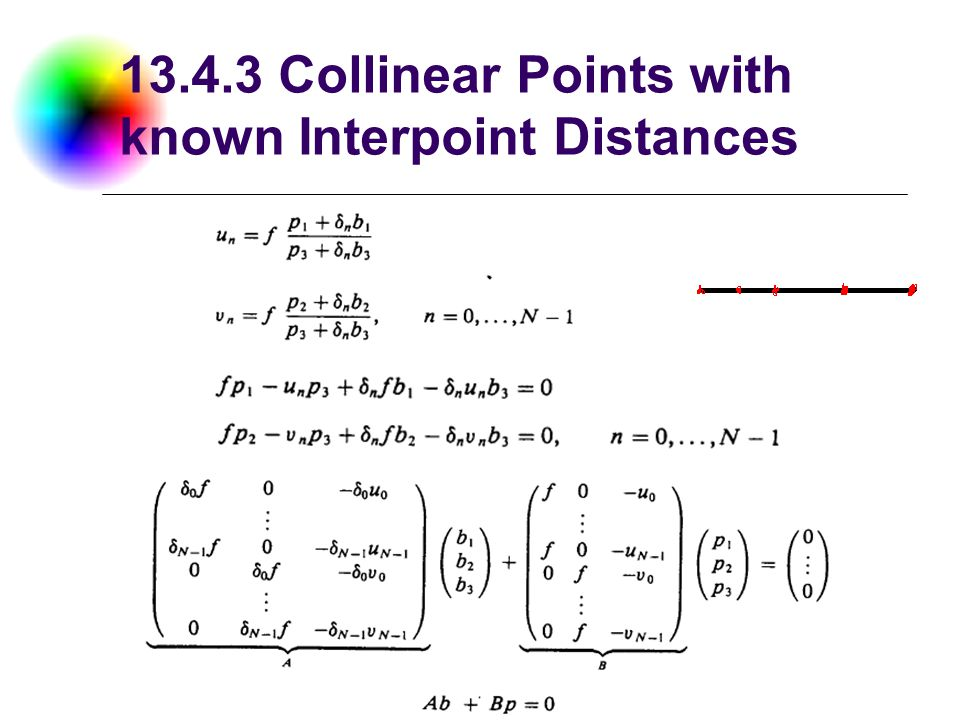 DC & CV Lab. CSIE NTU 13.4.3 Collinear Points with known Interpoint Distances