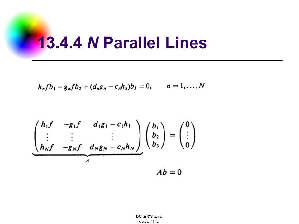 DC & CV Lab. CSIE NTU 13.4.4 N Parallel Lines