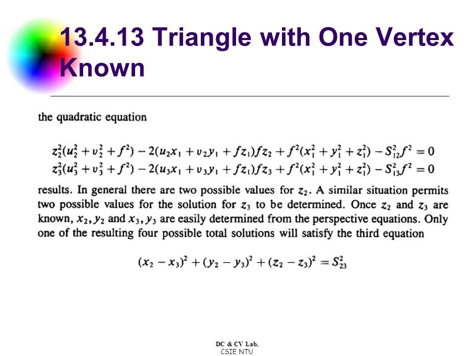 DC & CV Lab. CSIE NTU 13.4.13 Triangle with One Vertex Known