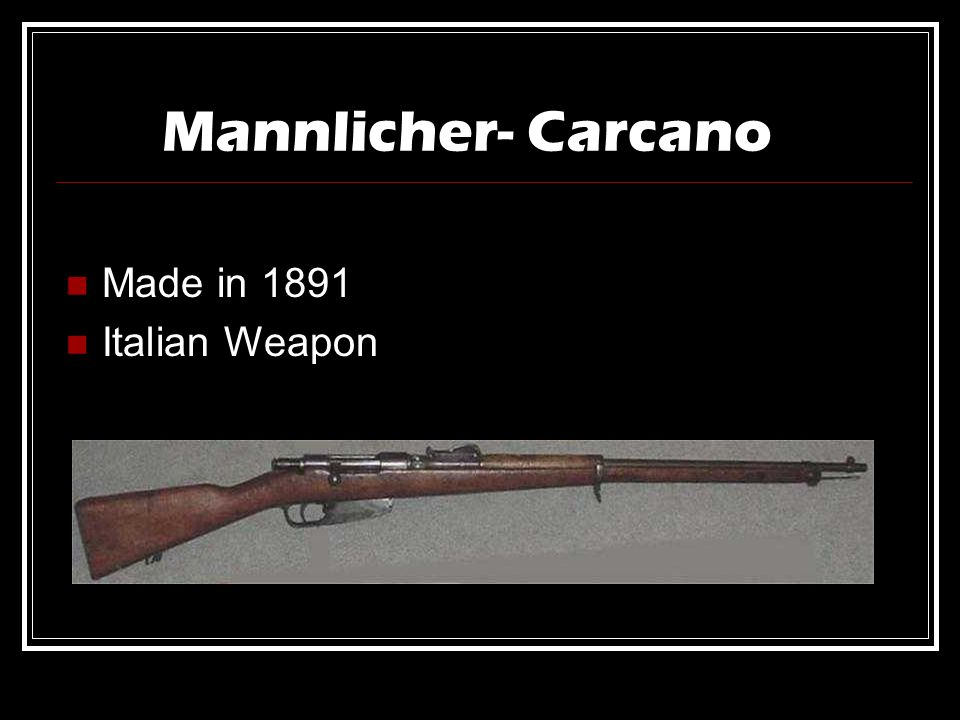 Mannlicher- Carcano Made in 1891 Italian Weapon