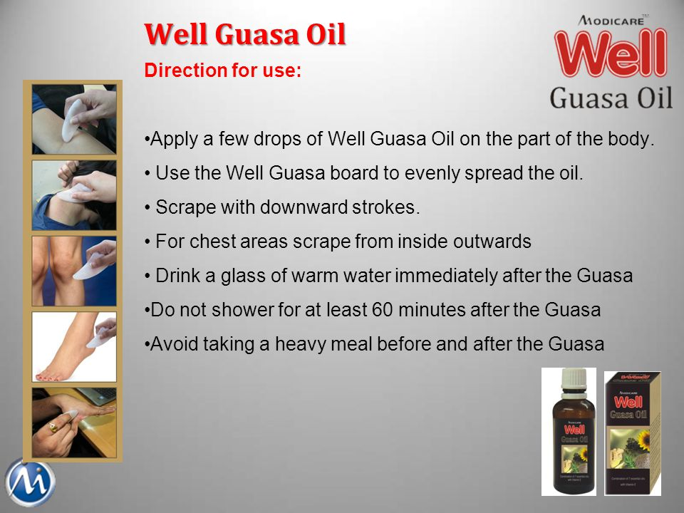 Well Guasa Oil Direction for use: Apply a few drops of Well Guasa Oil on the part of the body. Use the Well Guasa board to evenly spread the oil. Scra