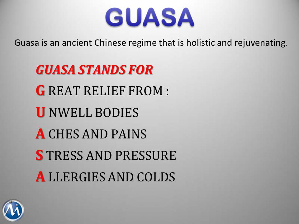 Guasa helps remove toxins from the body