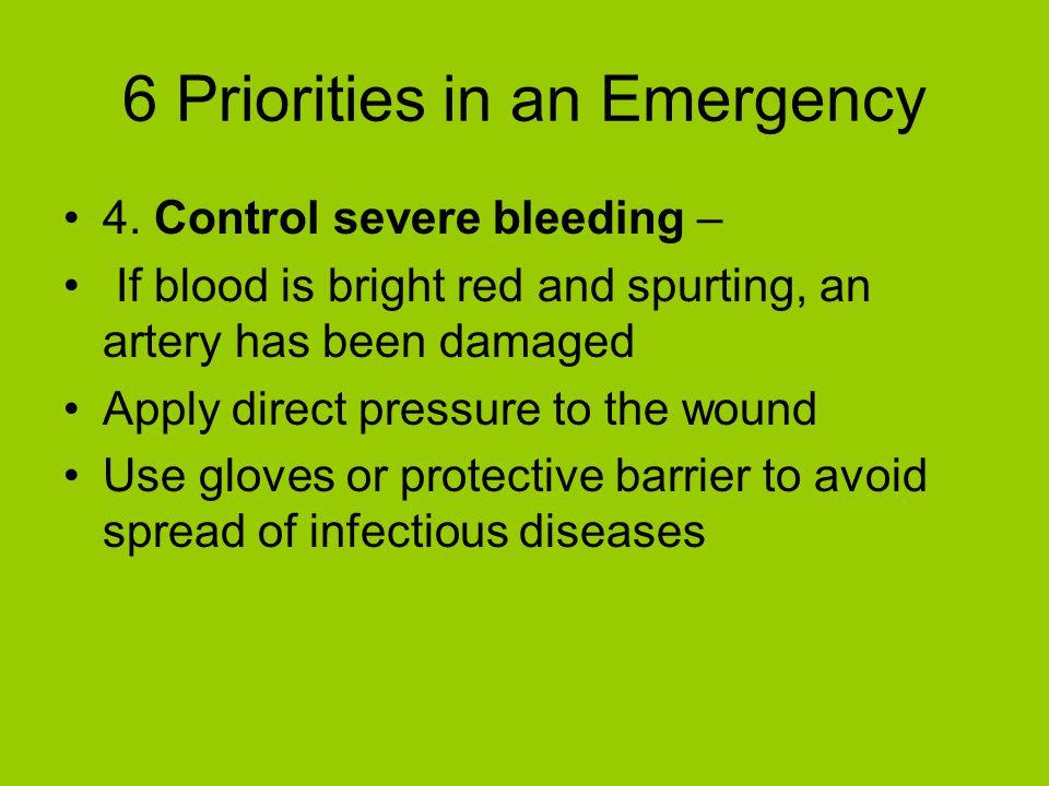 6 Priorities in an Emergency 4.