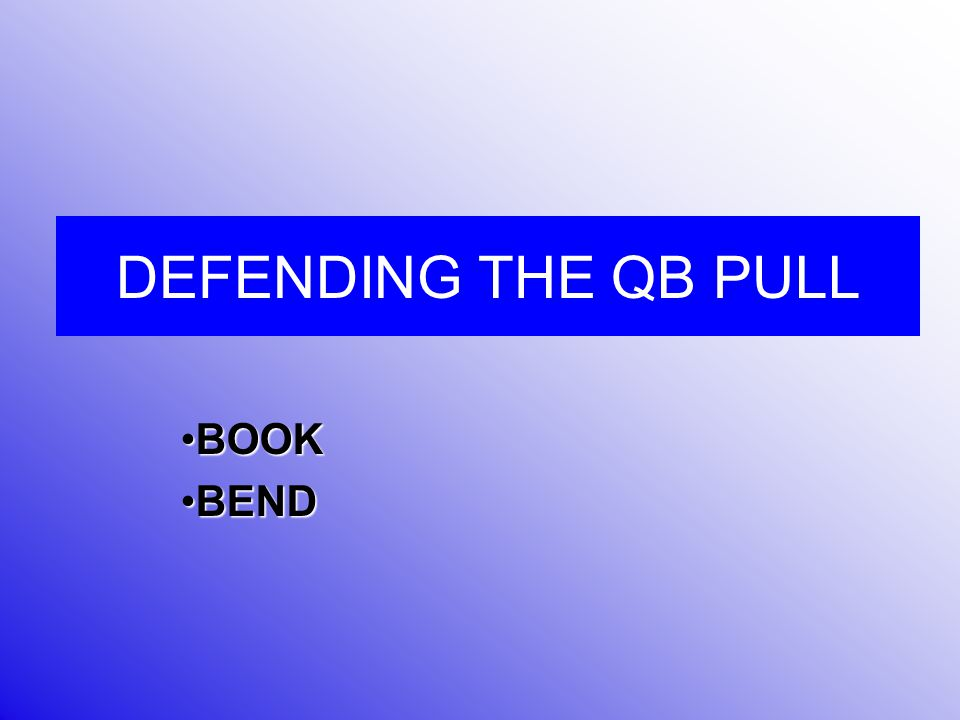 DEFENDING THE QB PULL BOOKBOOK BENDBEND