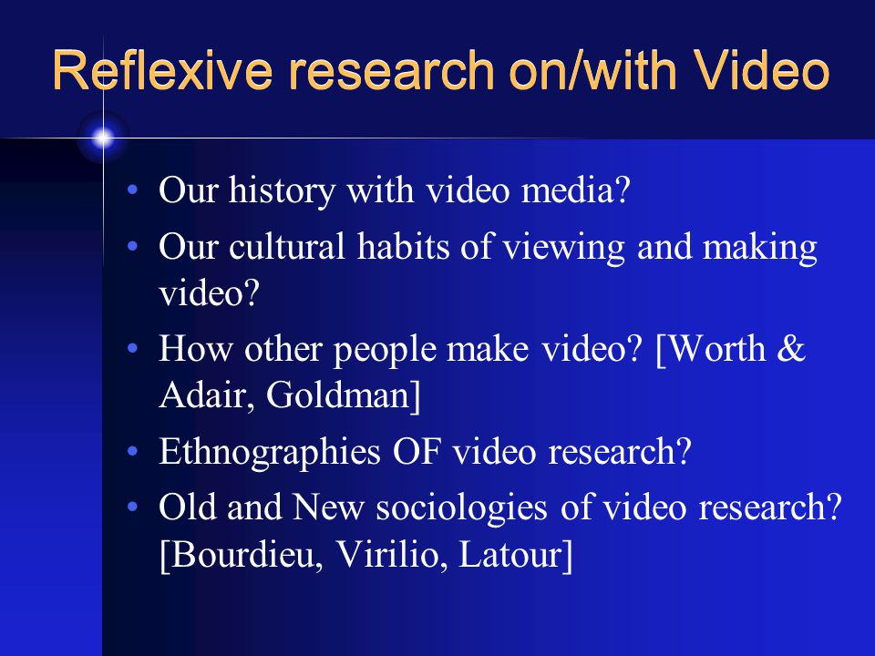 Reflexive research on/with Video Our history with video media.