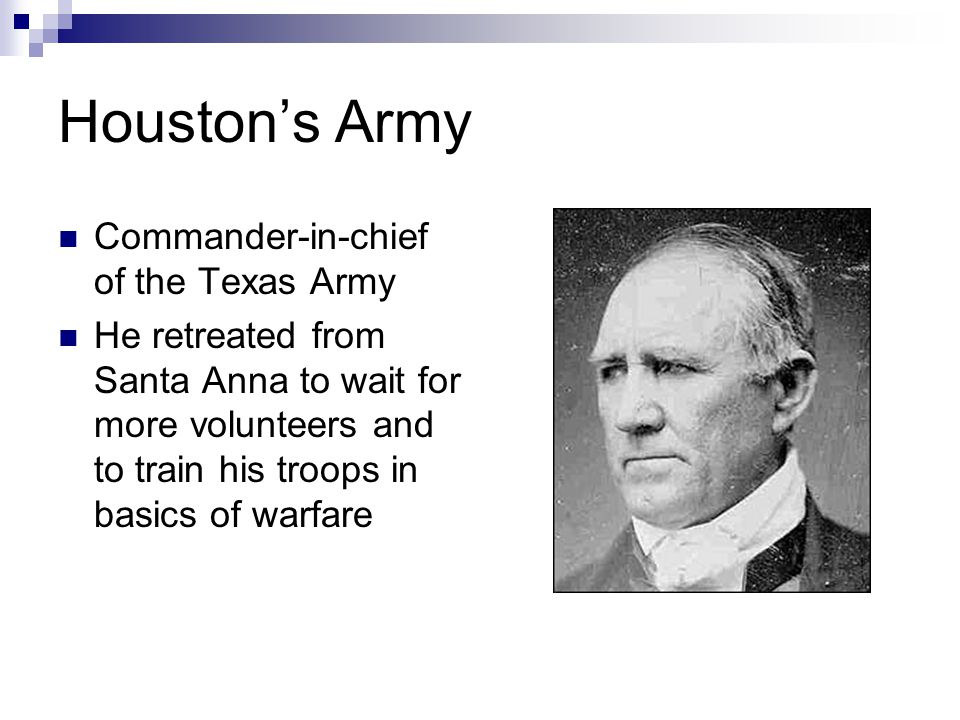 Houston's Army Wanted Fannin to join with his forces Sent scouts to find out what happened to Fannin and his troops Remember Goliad!