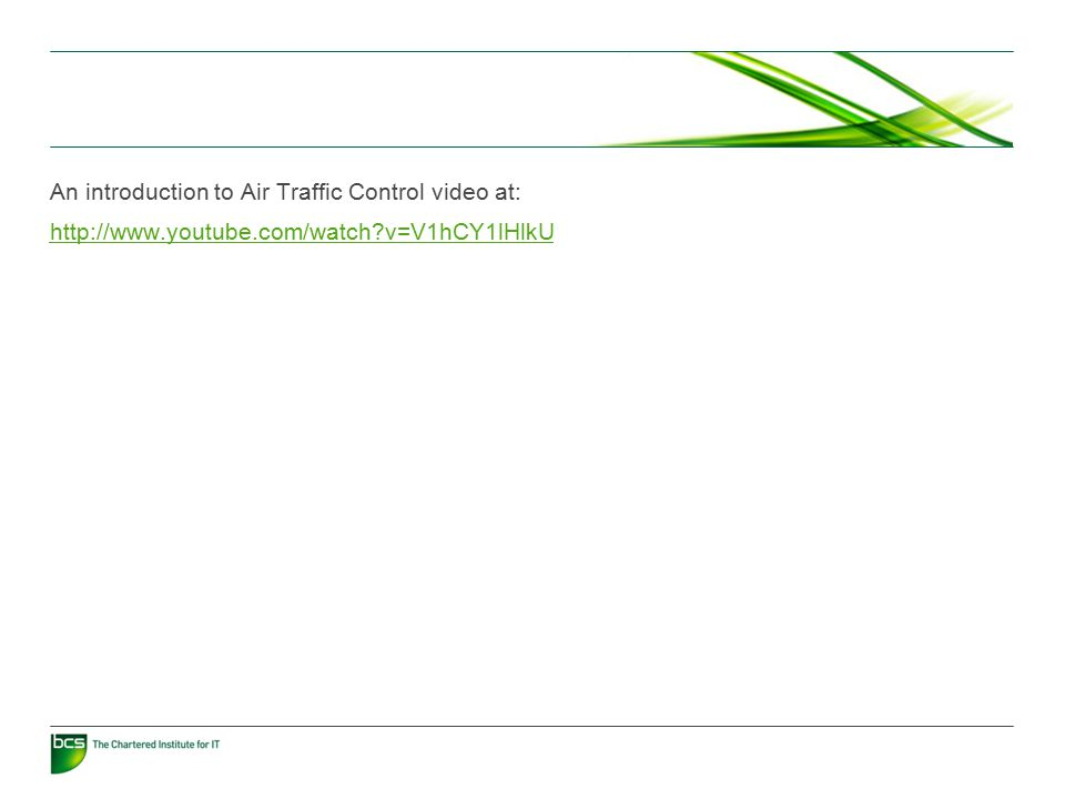 An introduction to Air Traffic Control video at: http://www.youtube.com/watch v=V1hCY1lHlkU