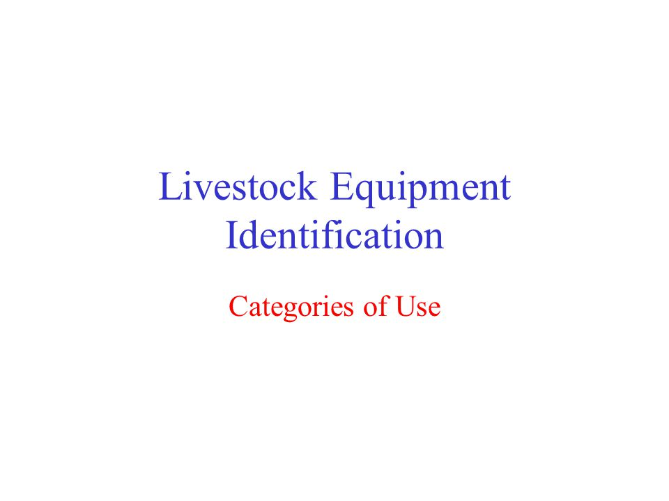Livestock Equipment Identification Categories of Use