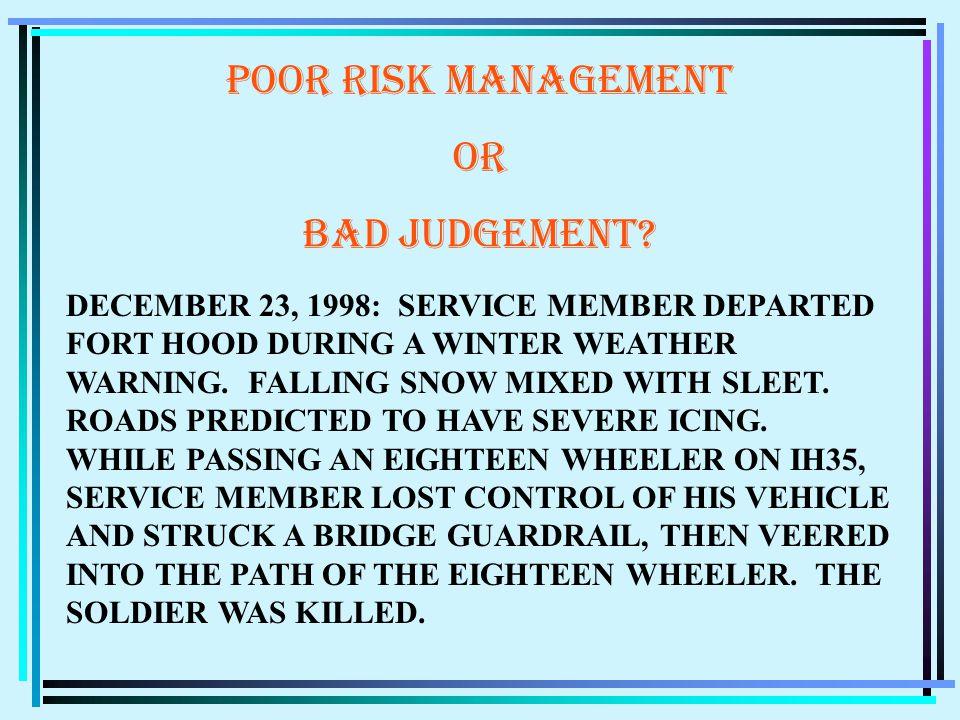 POOR RISK MANAGEMENT OR BAD JUDGEMENT.