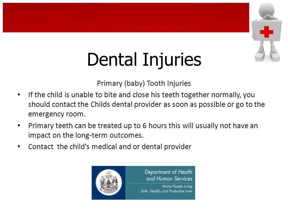 Dental Injuries Primary (baby) Tooth Injuries If the child is unable to bite and close his teeth together normally, you should contact the Childs dental provider as soon as possible or go to the emergency room.