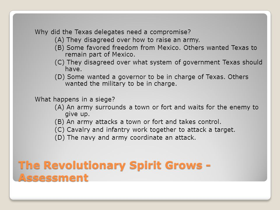 The Revolutionary Spirit Grows - Assessment Why did the Texas delegates need a compromise.