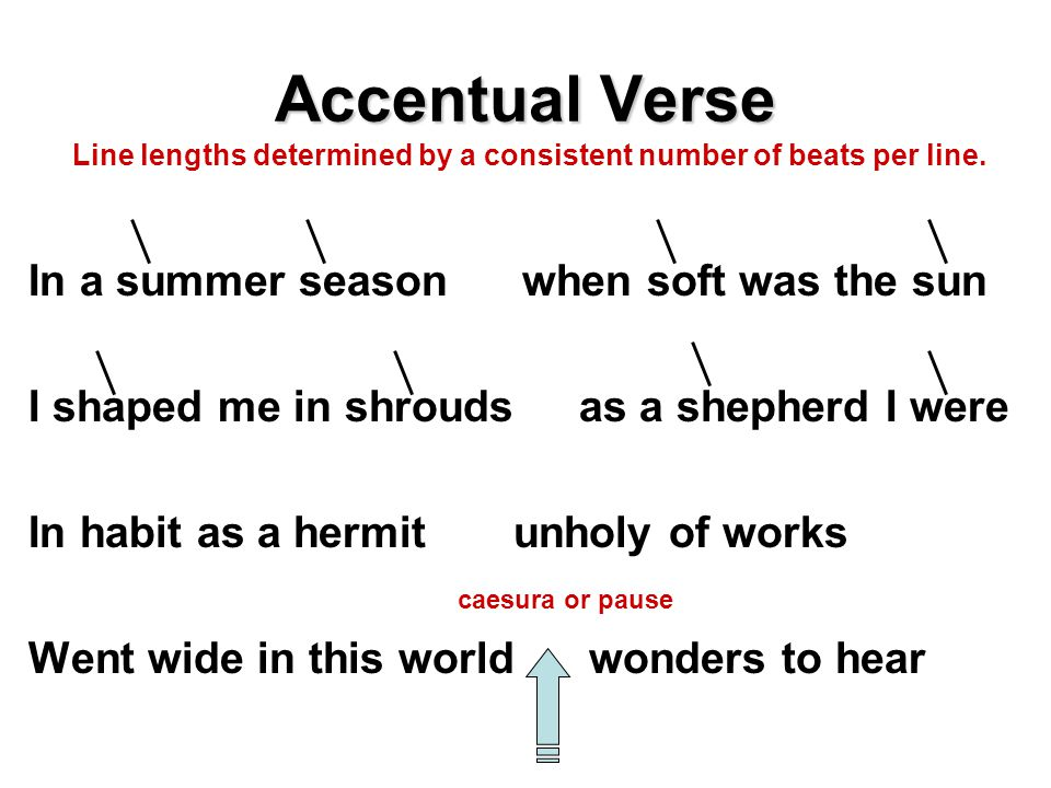 Accentual verse, as in the Old English, can be a bit wooden: BONK-BONK (pause) BONK-BONK (pause) But its simplicity and even courseness has its own beauty.