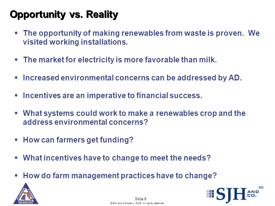 ©SJH and Company, 2008.All rights reserved. Slide 8 Opportunity vs.