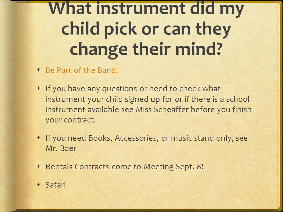 What instrument did my child pick or can they change their mind.