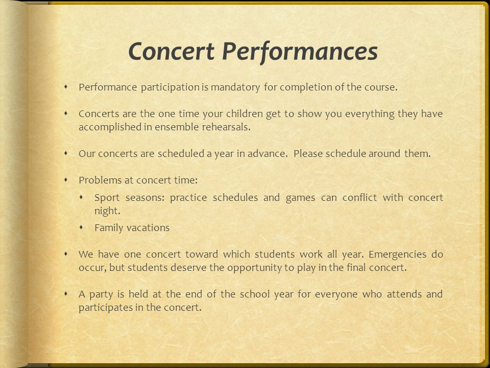Concert Performances  Performance participation is mandatory for completion of the course.