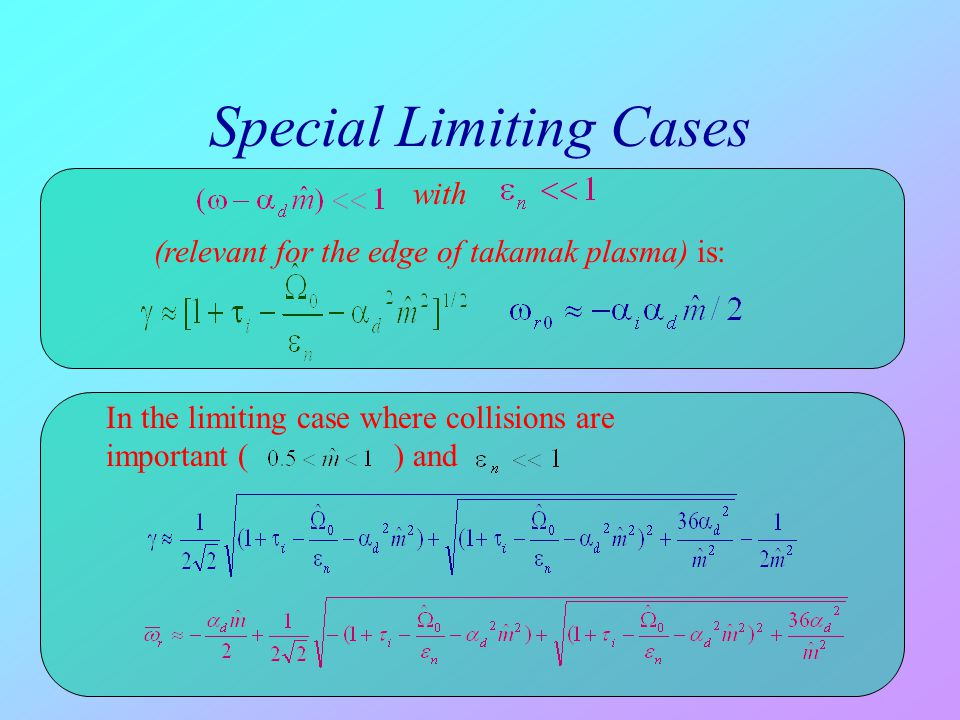 with (relevant for the edge of takamak plasma) is: In the limiting case where collisions are important () and Special Limiting Cases