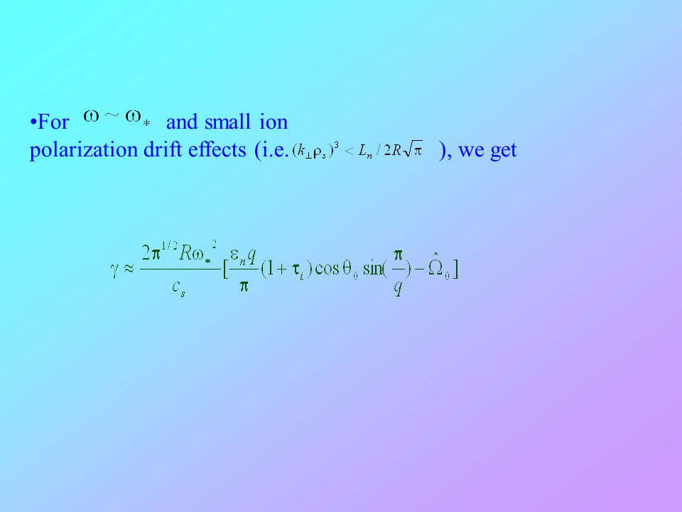 For and small ion polarization drift effects (i.e.), we get