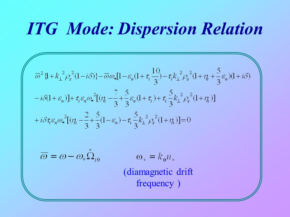 ITG Mode: Dispersion Relation (diamagnetic drift frequency )