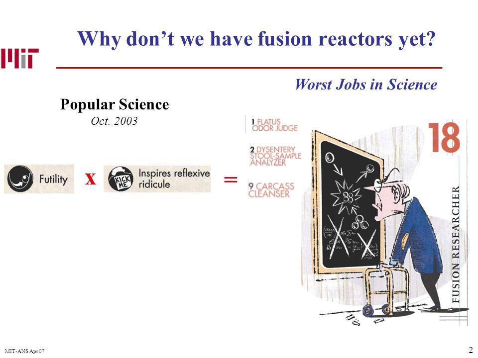 2 MIT-ANS Apr 07 Why don't we have fusion reactors yet.