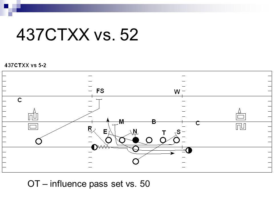 437CTXX vs. 52 OT – influence pass set vs. 50