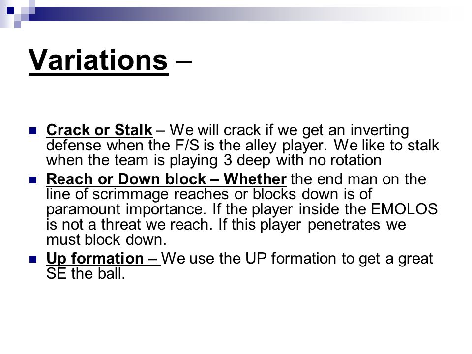 Variations – Crack or Stalk – We will crack if we get an inverting defense when the F/S is the alley player. We like to stalk when the team is playing