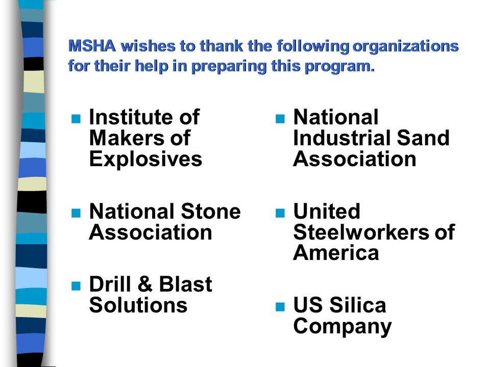 MSHA wishes to thank the following organizations for their help in preparing this program.