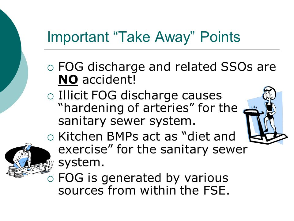Important Take Away Points  FOG discharge and related SSOs are NO accident.