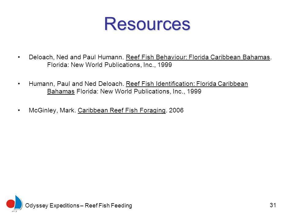 31 Odyssey Expeditions – Reef Fish Feeding Resources Deloach, Ned and Paul Humann.