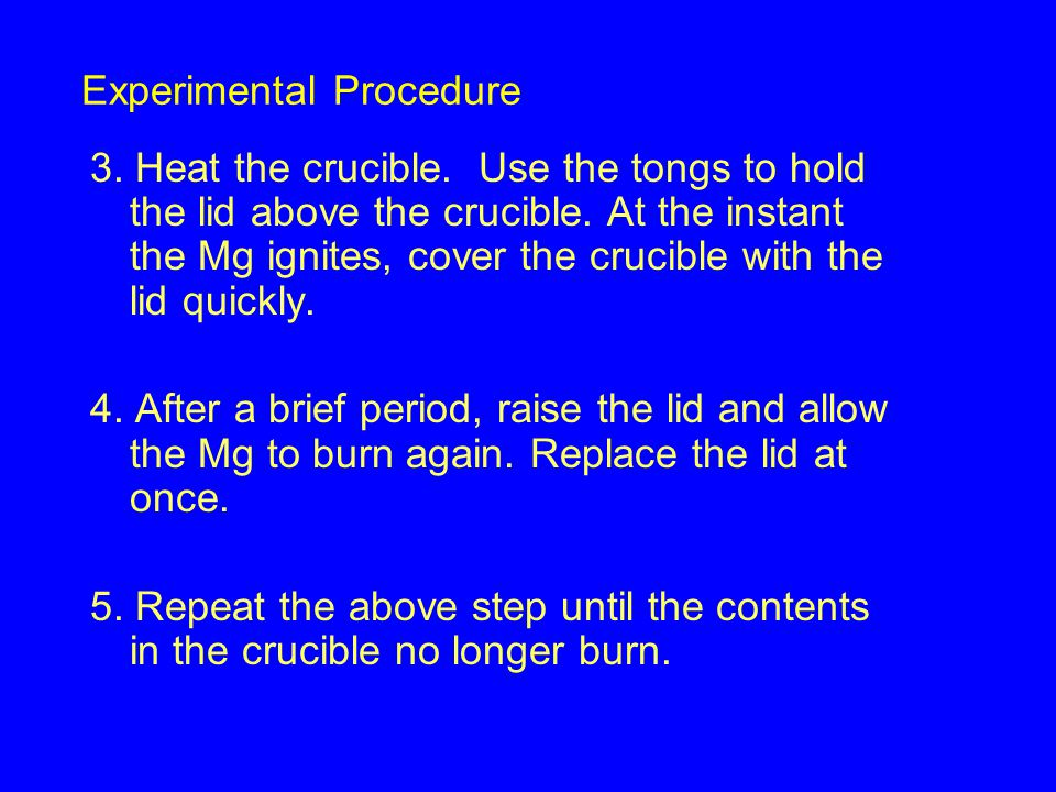 6.Heat the crucible strongly for 5~10 min with a small opening between the crucible and lid.