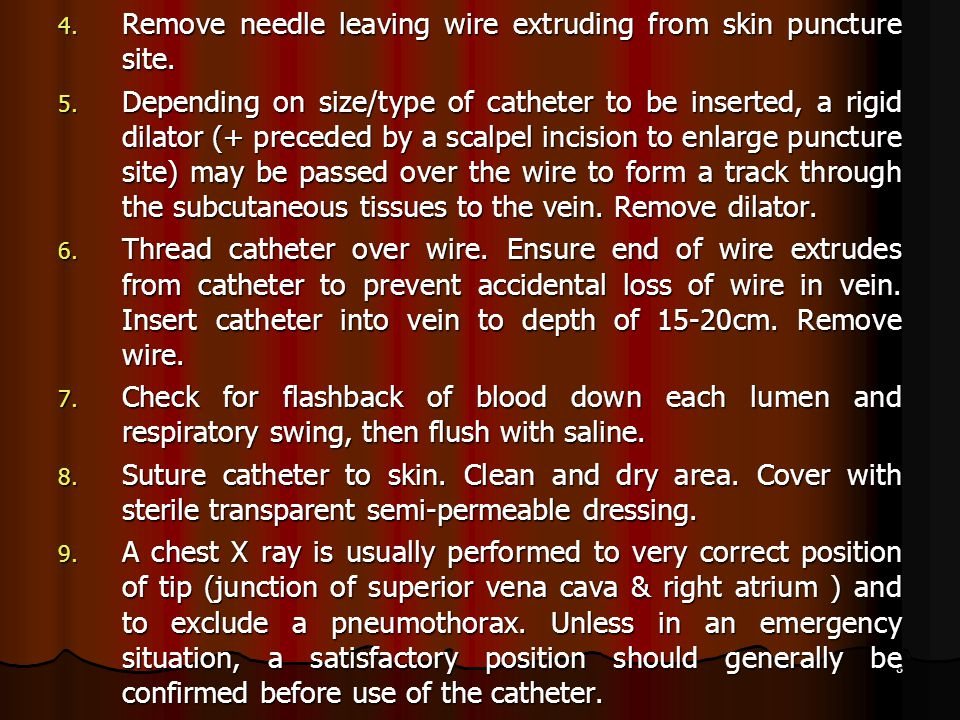 8 4. Remove needle leaving wire extruding from skin puncture site.