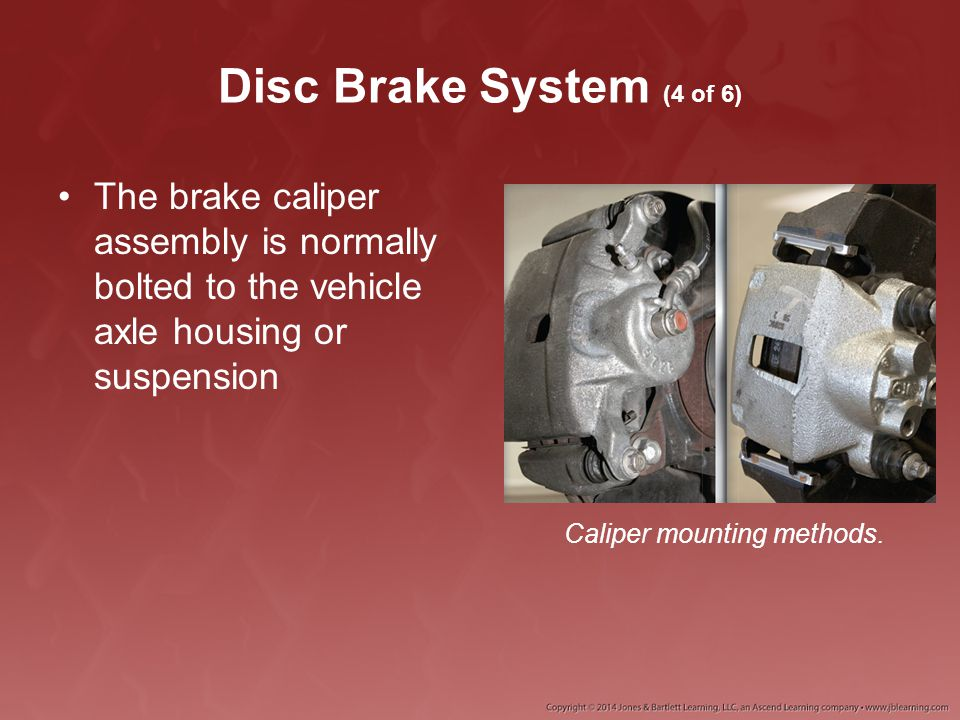 Disc Brake Calipers (9 of 11) Phenolic pistons transfer heat slower than steel pistons –Helps prevent boiling of the brake fluid Heat transfer.