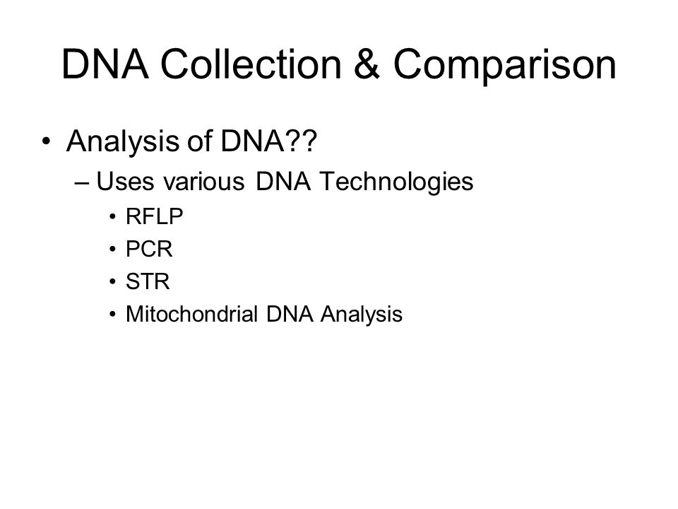 DNA Collection & Comparison Analysis of DNA .