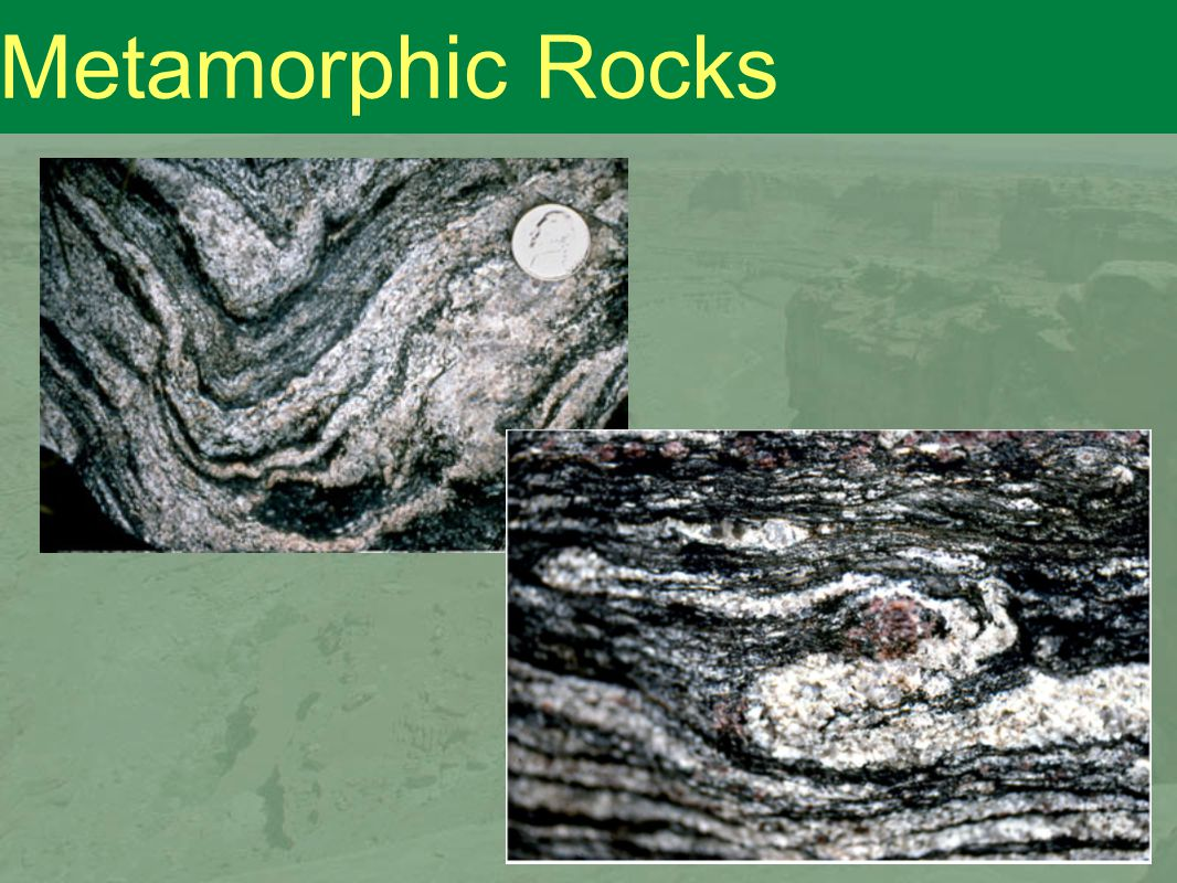 GEOSC 10 - Geology of the National Parks Metamorphic Rocks