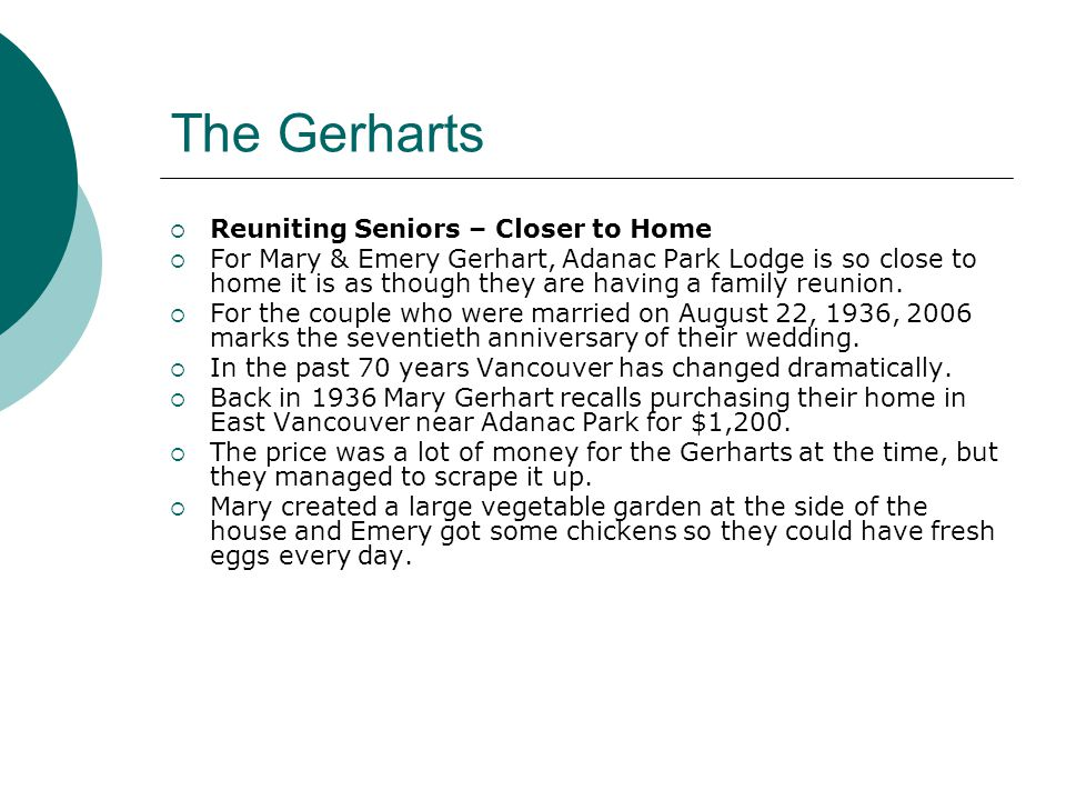 The Gerharts  Reuniting Seniors – Closer to Home  For Mary & Emery Gerhart, Adanac Park Lodge is so close to home it is as though they are having a family reunion.