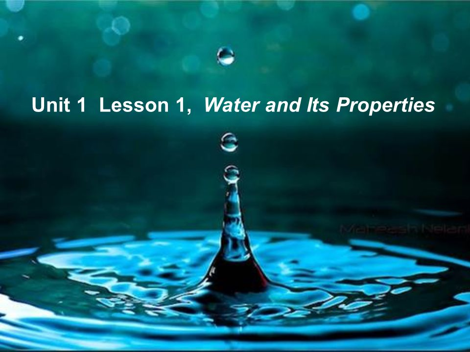 Unit 1 Lesson 1, Water and Its Properties