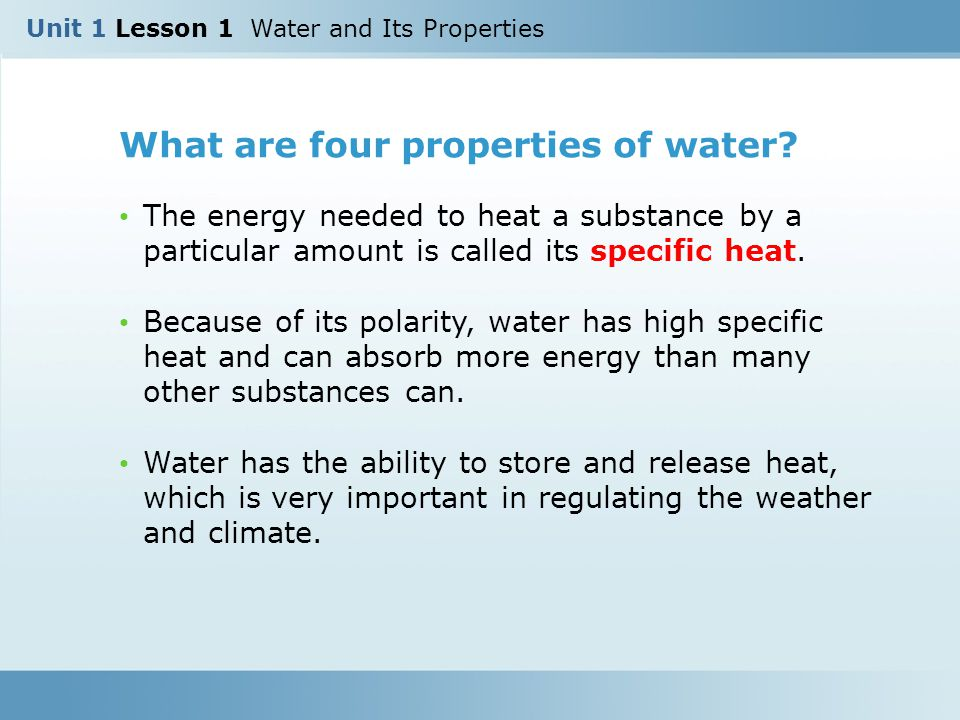 What are four properties of water.