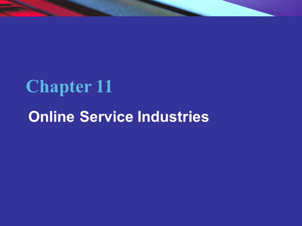 Copyright © 2007 Pearson Education, Inc. Slide 11-2 Chapter 11 Online Service Industries