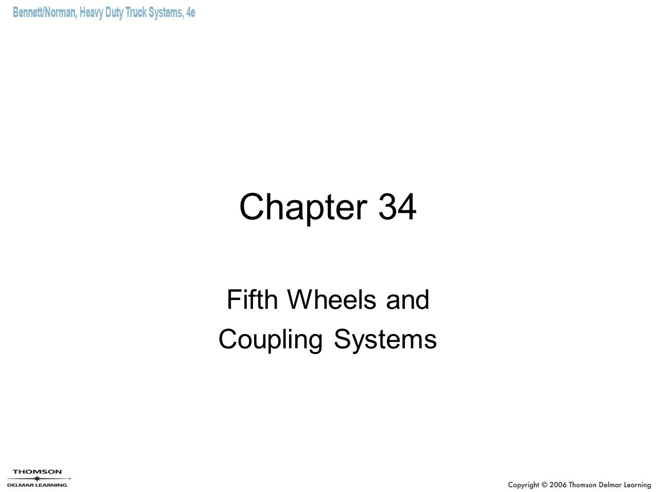 Chapter 34 Fifth Wheels and Coupling Systems