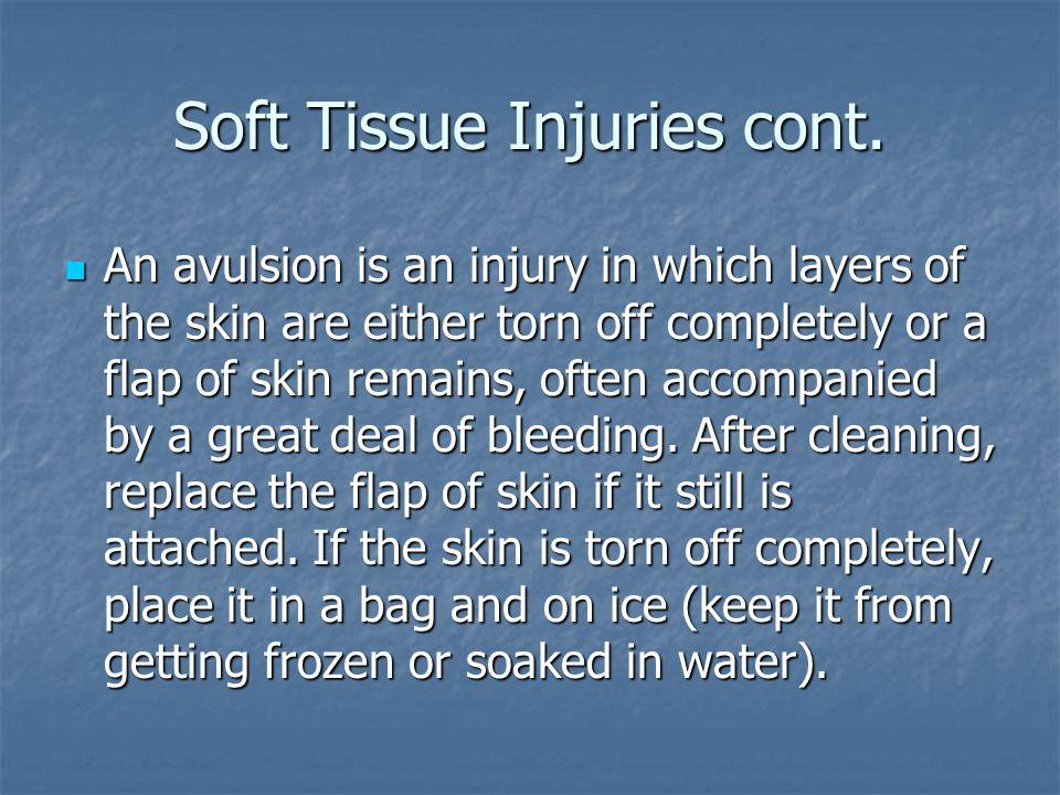 Soft Tissue Injuries cont.
