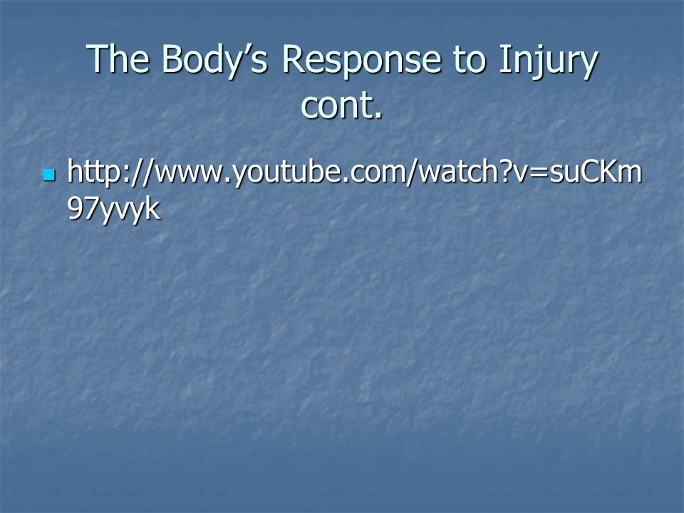 The Body's Response to Injury cont.