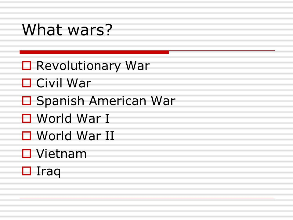 What wars.