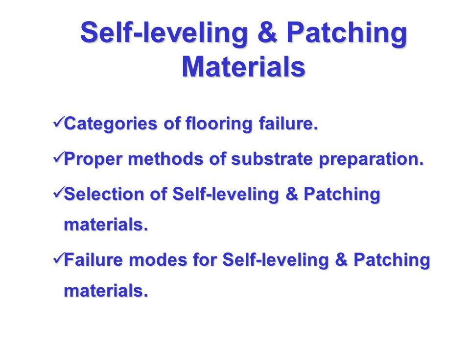 Self-leveling & Patching Materials Categories of flooring failure.