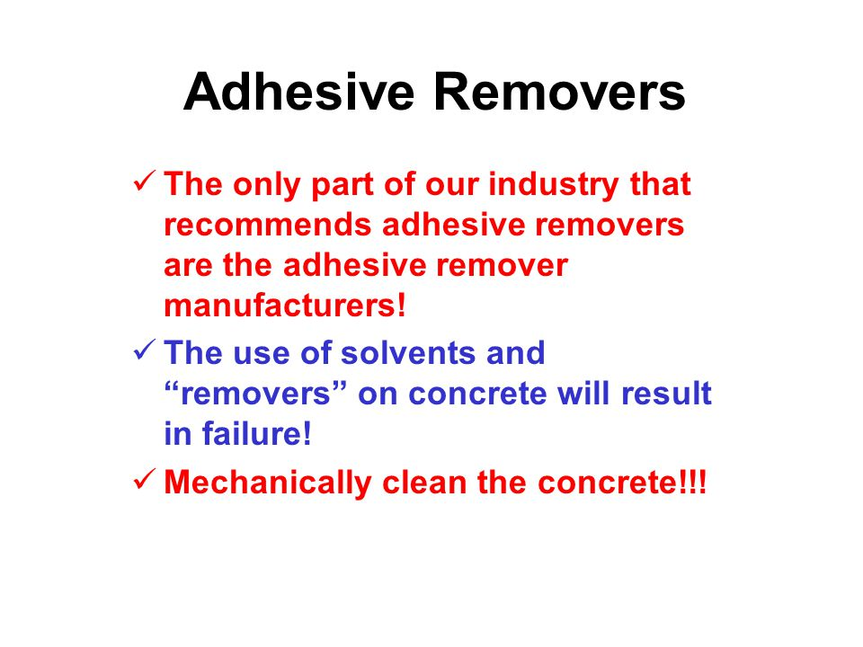 Do not use chemicals such as adhesive removers or acid to prepare the concrete!