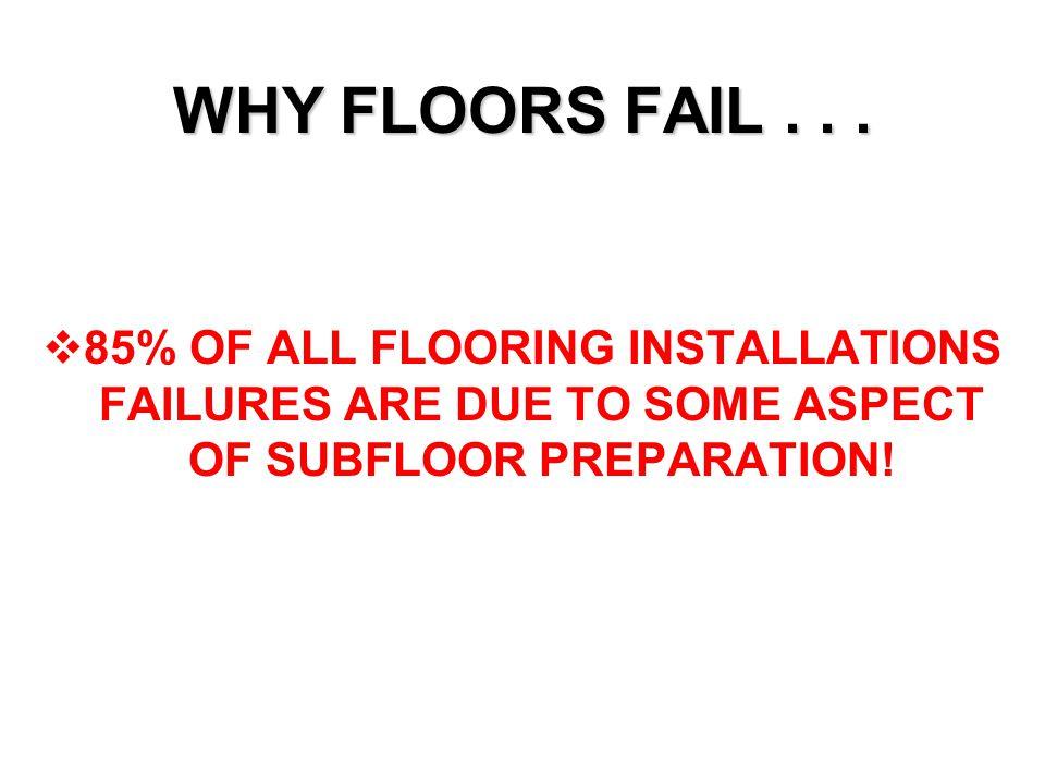WHY FLOORS FAIL...