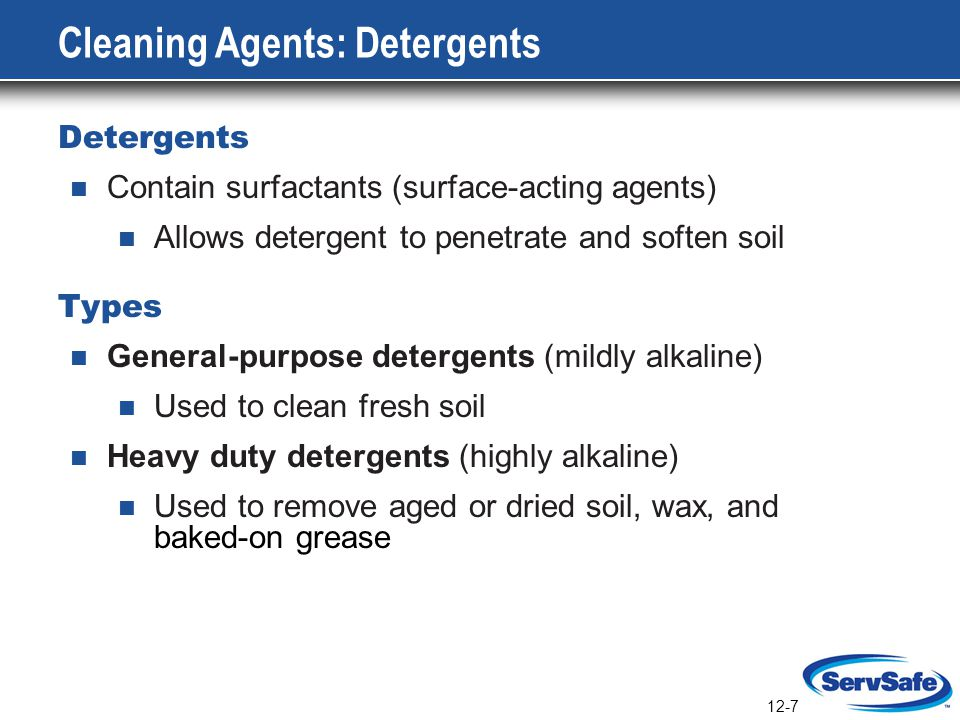 12-8 Cleaning Agents: Solvent Cleaners Solvent Cleaners (Degreasers) Contain grease dissolving agents Effective for burned-on grease Oven doors, backsplashes, and range hoods Usually only effective at full strength