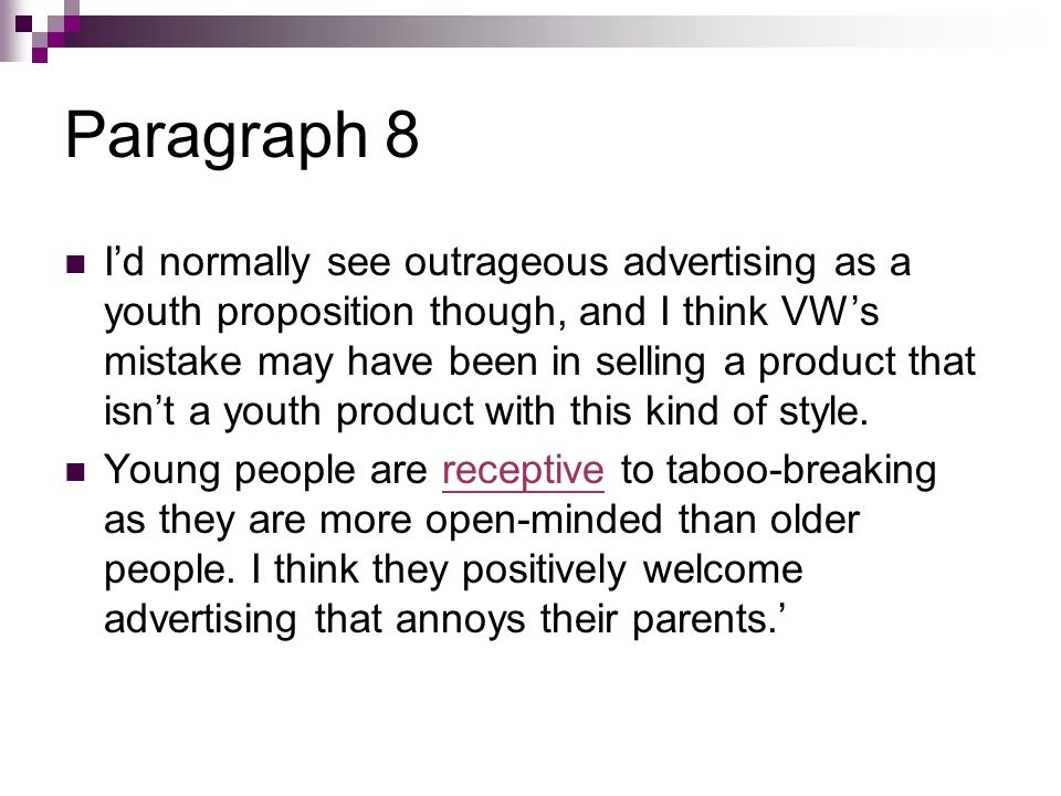 Paragraph 8 I'd normally see outrageous advertising as a youth proposition though, and I think VW's mistake may have been in selling a product that isn't a youth product with this kind of style.