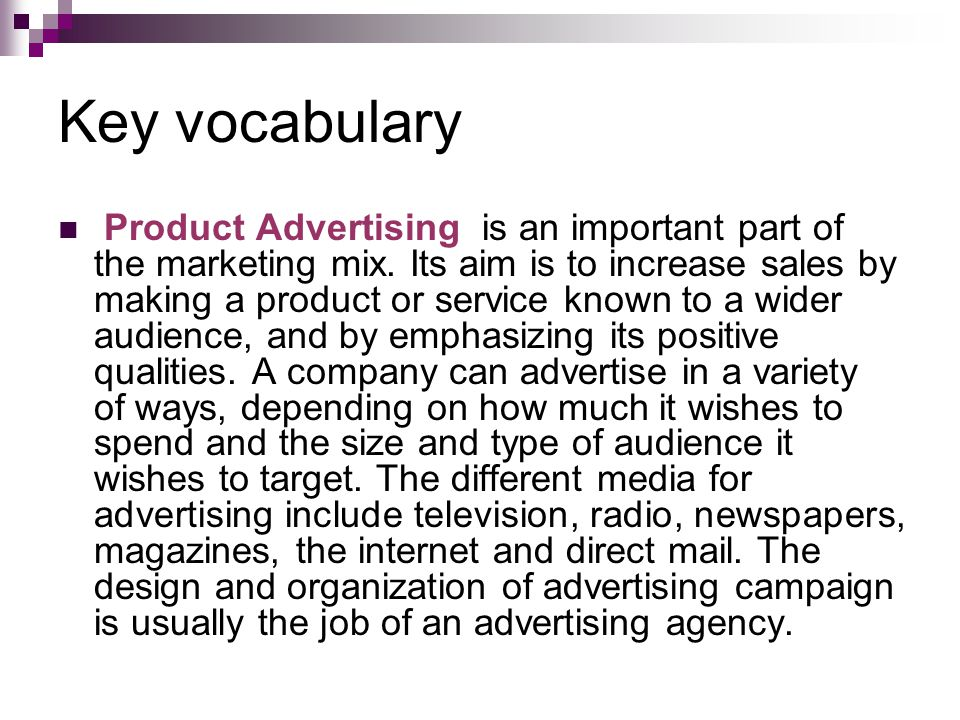 Key vocabulary Product Advertising is an important part of the marketing mix.
