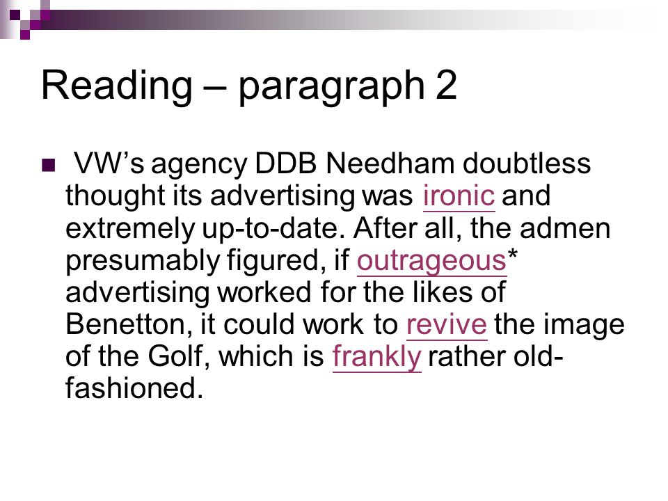 Reading – paragraph 2 VW's agency DDB Needham doubtless thought its advertising was ironic and extremely up-to-date.