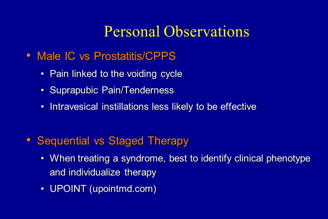 Personal Observations Male IC vs Prostatitis/CPPS Male IC vs Prostatitis/CPPS Pain linked to the voiding cyclePain linked to the voiding cycle Suprapu